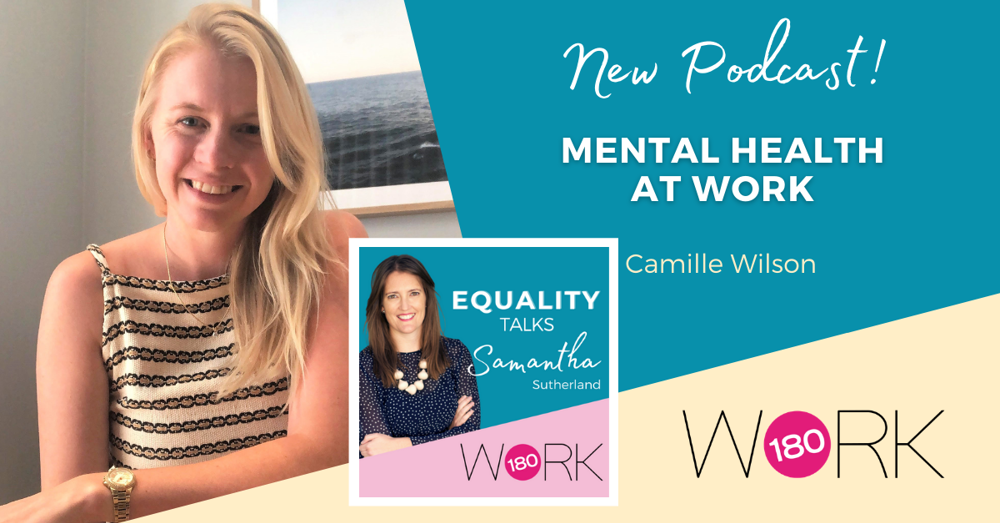 Episode Ten: Mental health at work with Camille Wilson