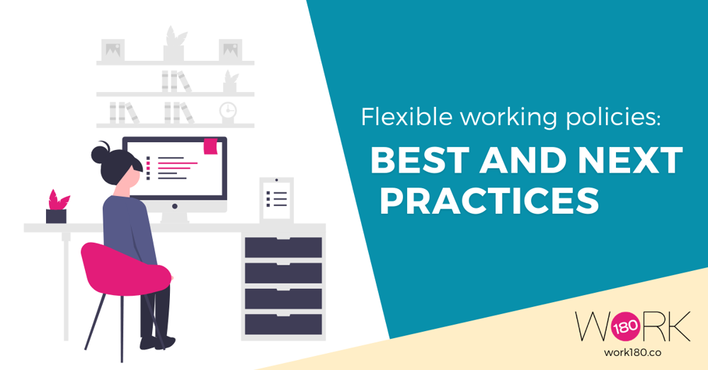 Flexible working policies: best and next practices for employers to follow