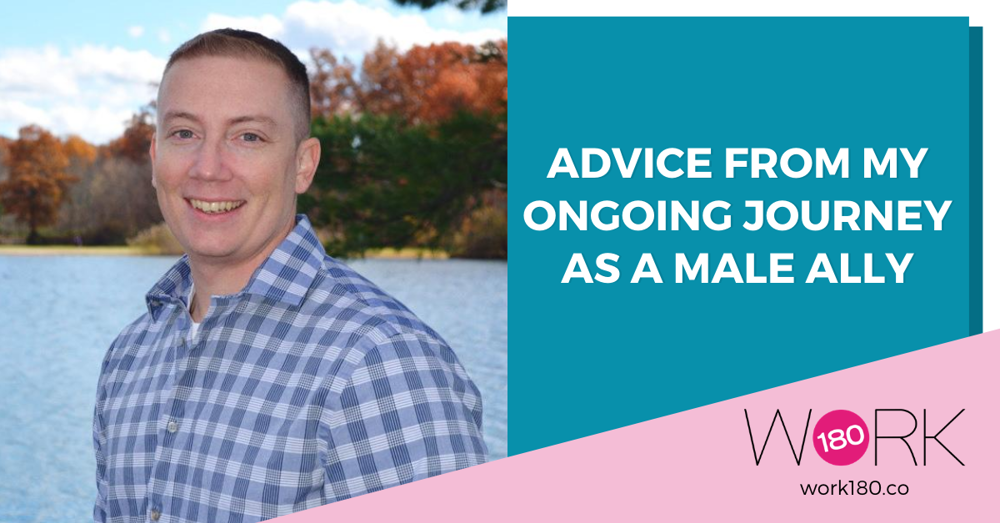 Advice From my Ongoing Journey as a Male Ally