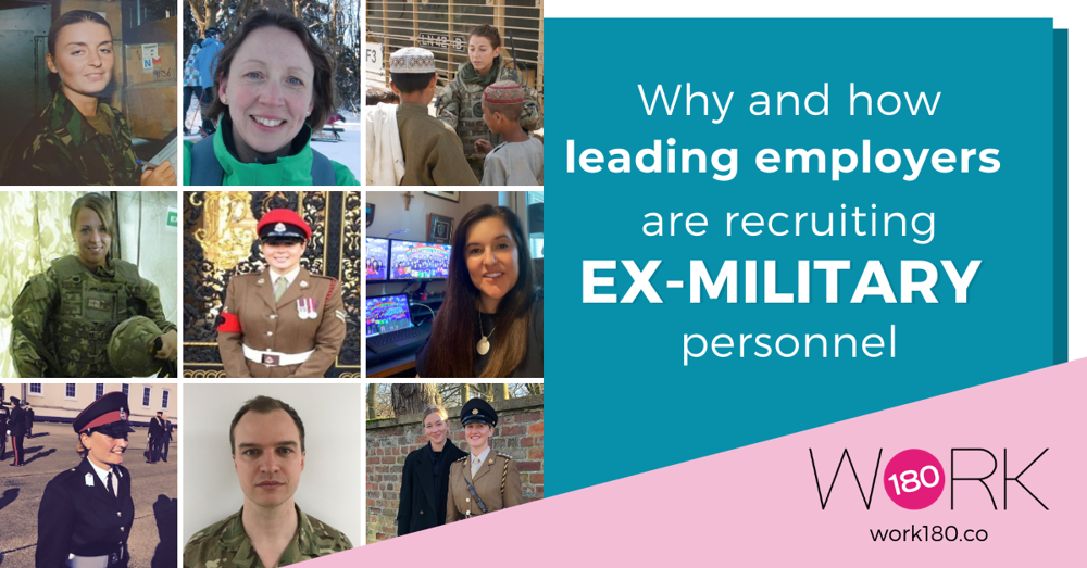 Why and how leading employers are recruiting ex-military personnel