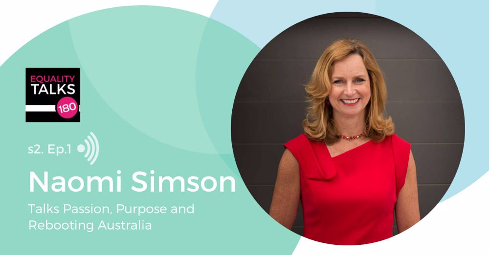 Episode One: Naomi Simson on Passion, Purpose and Rebooting Australia