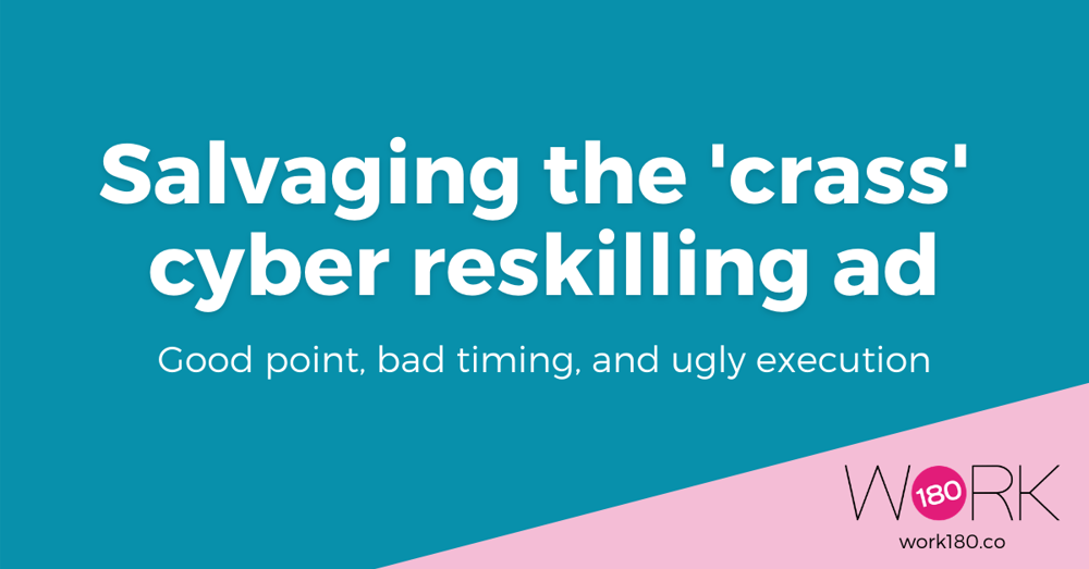 Salvaging the 'crass' cyber reskilling ad