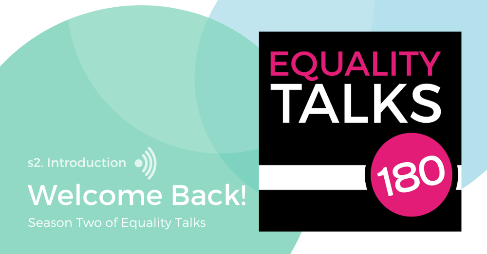 Intro Episode: Welcome Back to Equality Talks!