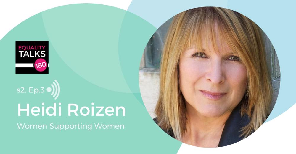 Episode Three: Women Supporting Women with Heidi Roizen
