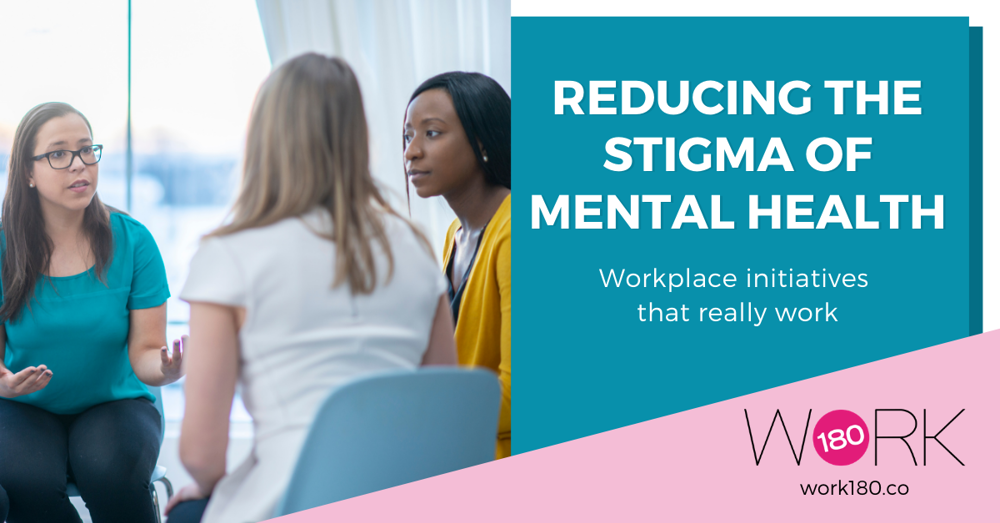Reducing the stigma of mental health: Workplace initiatives that really work