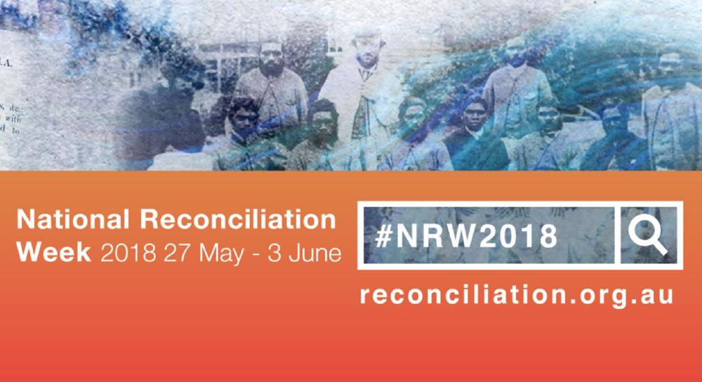 National Reconciliation Week: A time to celebrate, learn and act